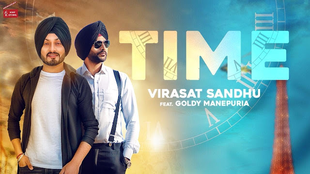 Time Song Lyrics | Virasat Sandhu Feat Goldy Manepuria | Ranbir Bath | latest Punjabi Song 2018