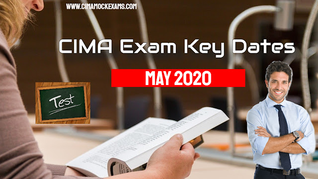 Key dates for CIMA May 2020 exam - Timetable