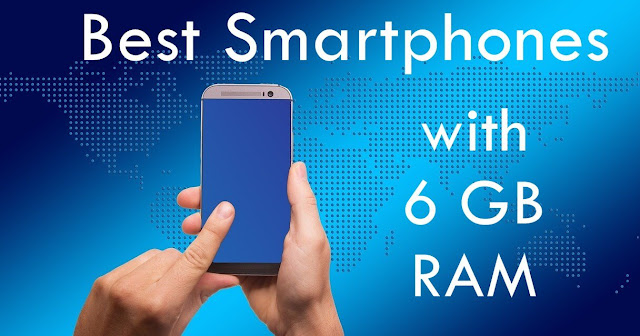 6 Best Android Phones with 6GB RAM