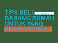 TIPS BELI BARANG RUMAH UNTUK YANG AKAN KAHWIN !