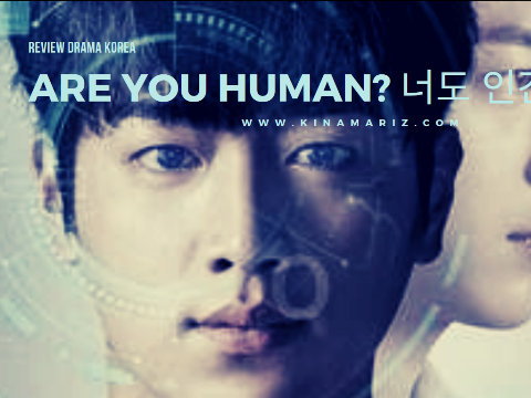 Review Drama Korea Are You Human? 너도 인간이니