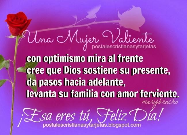 Feliz Dia Mujer Valiente Postales Cristianas Y Tarjetas Gracias por dar tanto sin pedir nada a cambio, gracias por tu amor incondicional y por estar presente en todo momento. postales cristianas y tarjetas