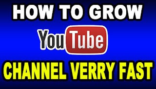 how to grow youtube channel fast, youtube channel kaise grow kare
