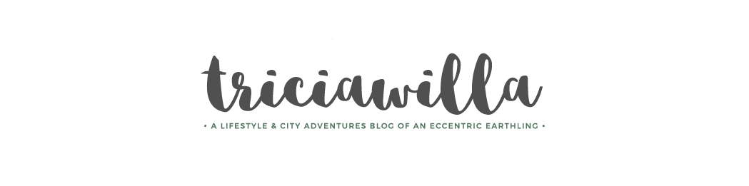 Tricia Willa | A Lifestyle + City Adventures Blog of an Eccentric Earthling