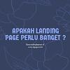 Apakah Landing Page Perlu Banget ?