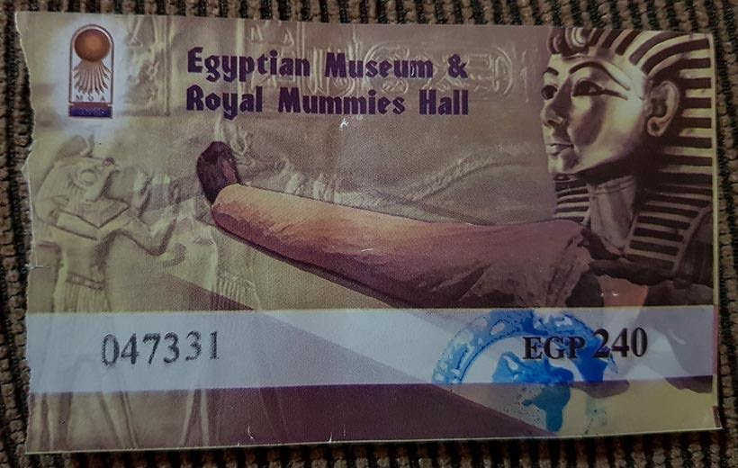Ingresso para o Museu do Cairo e sala das múmias reais - Diário de Bordo: 2 dias no Cairo