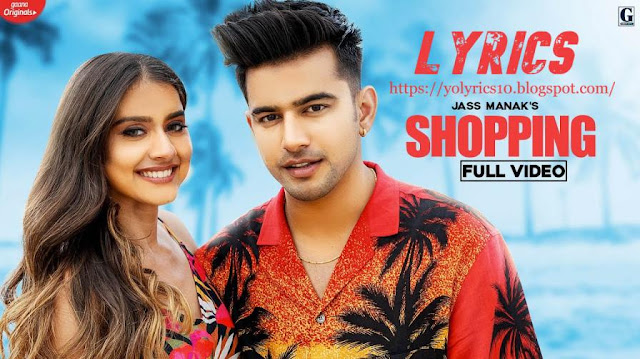Shopping Lyrics - Jass Manak | YoLyrics