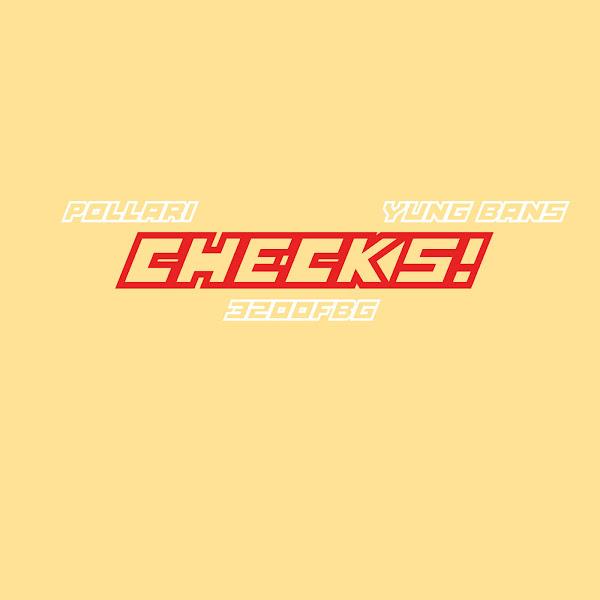 Pollari - Checks! (feat. Yung Bans) - Single Cover