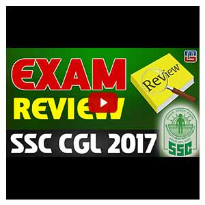 Exam Review | SSC CGL 2017 | Must Watch