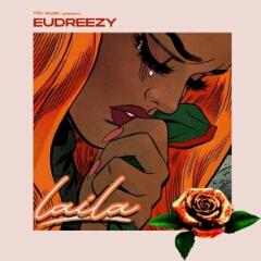Eudreezy - Laila (2020) [Download]