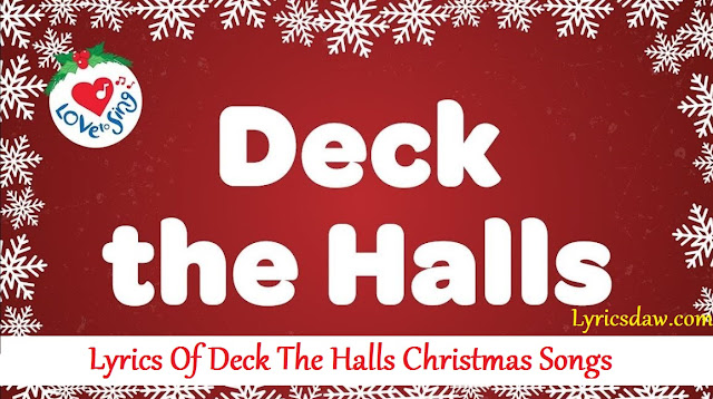 Lyrics Of Deck The Halls Christmas Songs