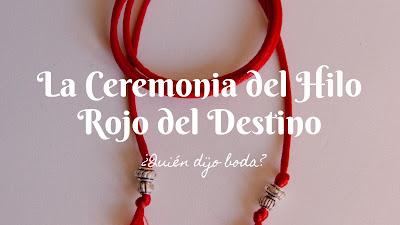 La Ceremonia del Hilo Rojo del Destino