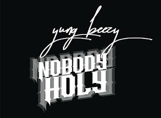 {Music} YungBezzy - Nobody Holy