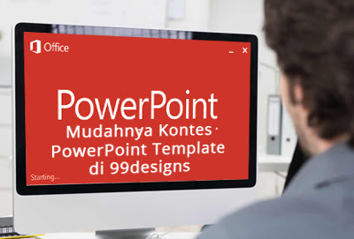 Mudahnya Kontes PowerPoint Template 99designs - Mr. ADAMS Blog