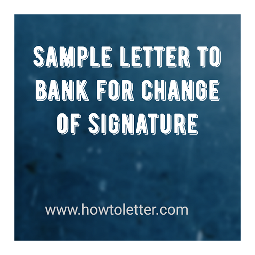 Sample letter to bank for change of signature letter formats and then approach your bank manager and submit a request letter to update your signature in the bank account record you can use the following letter format spiritdancerdesigns Images
