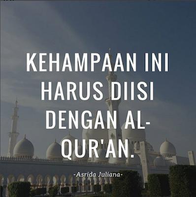 Kehampaanmu seharusnya Diisi dengan Al Qur'an