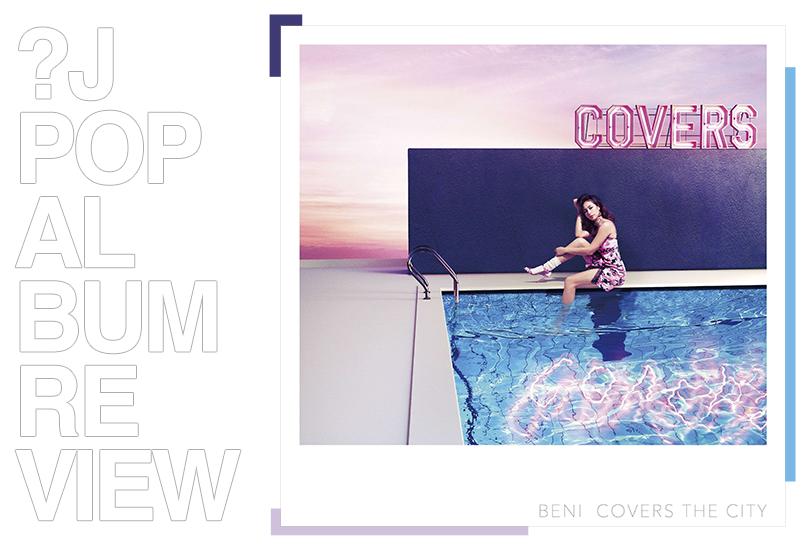 Album review: Beni - Covers the city | Random J Pop
