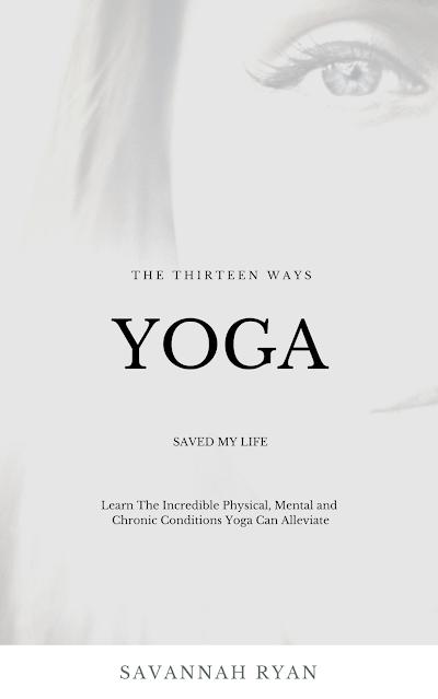 The Thirteen Ways Yoga Saved My Life