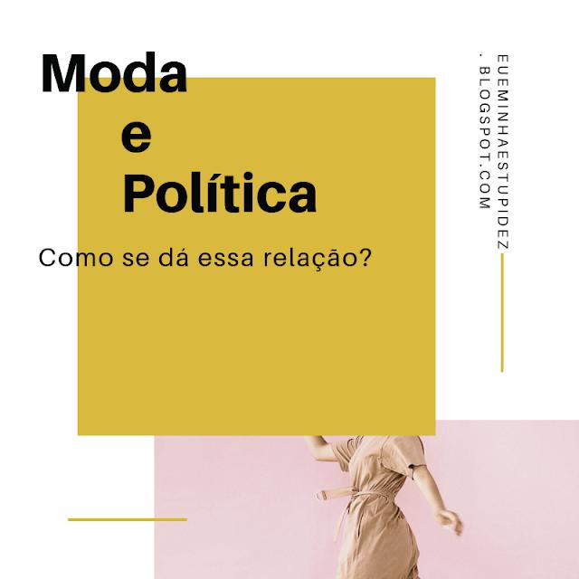 Moda e Política - como se dá essa relação