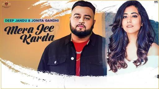 Mera Jee Karda Lyrics   Deep Jandu   Jonita Gandhi