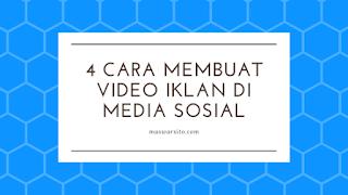 4 Cara Membuat Video Iklan Yang Menjual Di Media Sosial