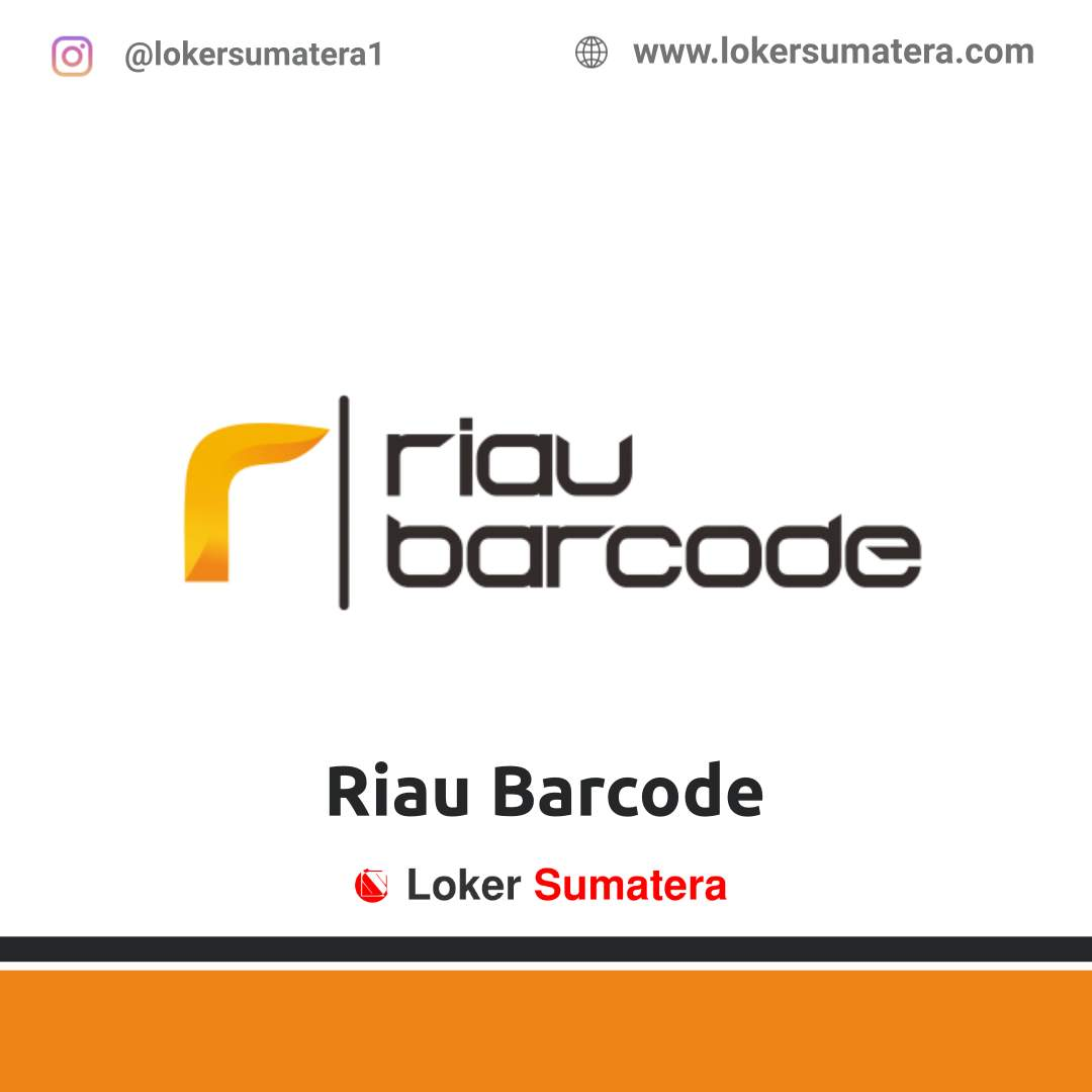 Lowongan Kerja Pekanbaru: Riau Barcode Oktober 2020