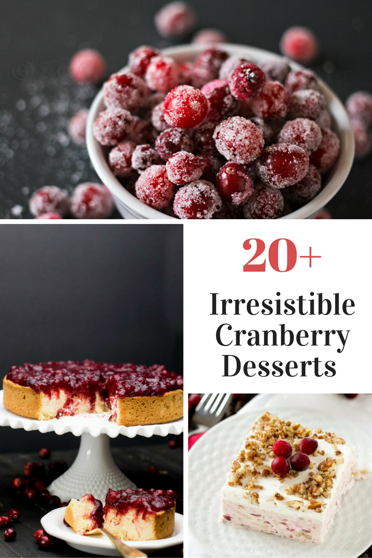 20+ Irresistible Cranberry Desserts. From Cakes to Pies to Tarts. All the recipes you need for a smashing cranberry dessert!