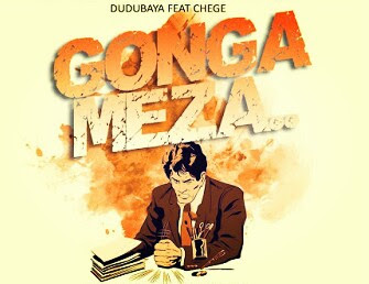 DOWNLOAD  MP4  AUDIO | DuduBaya Ft CHEGE  _ GONGA MEZA
