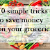 10 simple tricks to save money on your groceries