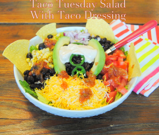Dinner Taco Tuesday Salad With Taco Dressing at Miz Helen's Country Cottage