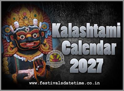 2027 Kalashtami Vrat Dates & Time in India, 2027 Kalashtami Vrat Calendar