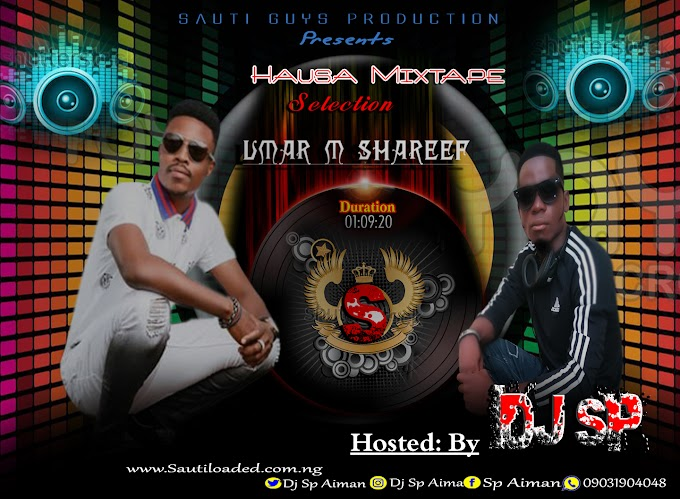 [Hausa Mix] Dj Sp Aiman X Umar M. Shareef Best Of 2019 Selection