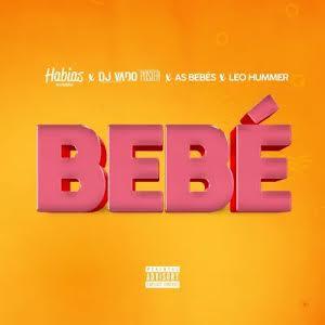 Dj Habias & Dj Vado Poster - Bebe (feat. As Bebes & Leo Hummer)