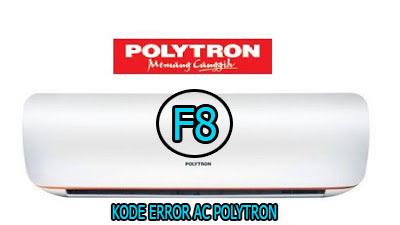 ac polytron error f8,cara mengatasi kode error ac polytron f8