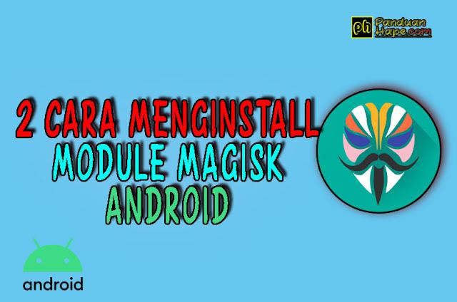 2 cara mengistall Modul Magisk di Android