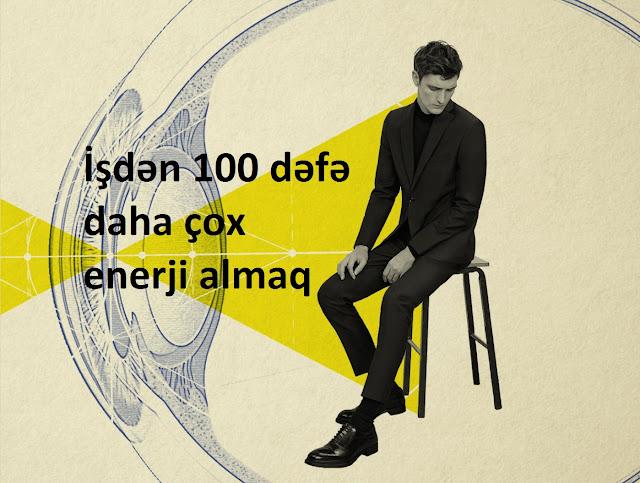 İşdən 100 dəfə daha çox enerji almaq - Cavid Abasov