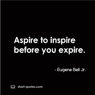 eugene bell jr quote aspire to inspire