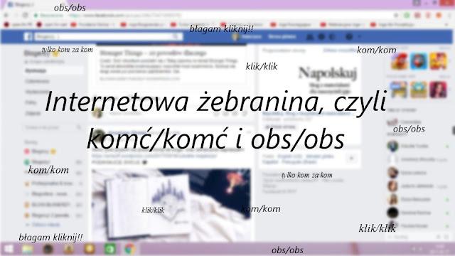 Internetowa żebranina, czyli komć/komć i obs/obs