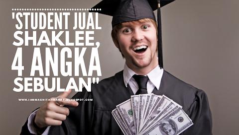 Student Pun Boleh Jual Shaklee, Income 4 Angka Sebulan