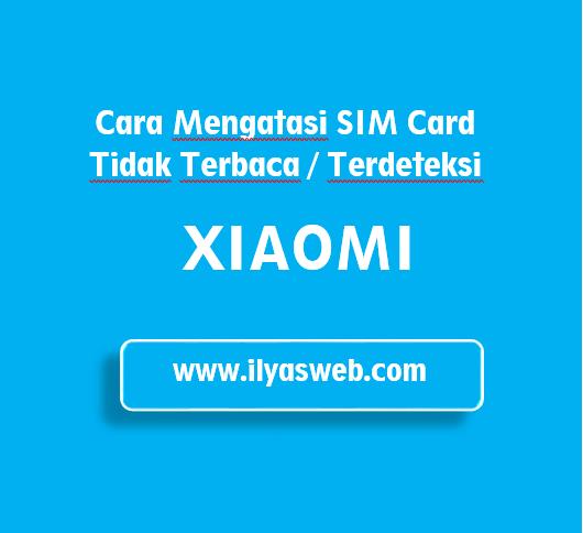 Tutorial Mudah Atasi SIM Card Tidak Terdeteksi di Xiaomi  Tutorial Mengatasi SIM Card Tidak Terbaca atau Tidak Terdeteksi di Xiaomi