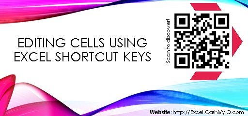 EDITING CELLS USING EXCEL SHORTCUT KEYS