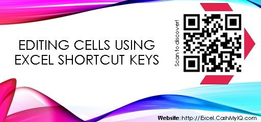 EDITING CELLS USING EXCEL SHORTCUT KEYS