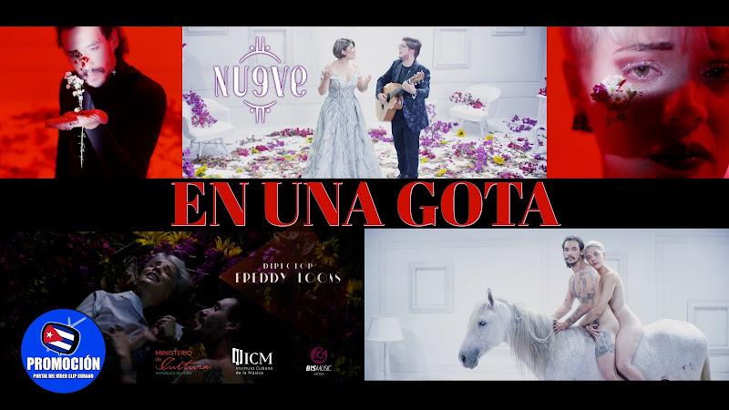 NU9VE - ¨En una gota¨ - Videoclip - Director: Freddy Loons. Portal Del Vídeo Clip Cubano. Música cubana. Canción romántica. Cuba.