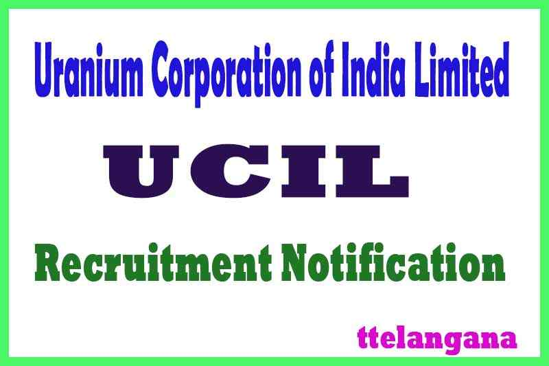 UCIL Uranium Corporation of India Limited Recruitment Notification