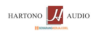 Loker Admin Project, Teknisi Instalasi , Teknisi Servis dan Serabutan di Hartono Audio Semarang Agustus 2021
