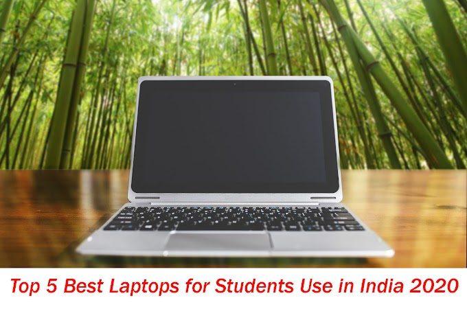 Top 5 Best Laptops for Students Use in India 2020