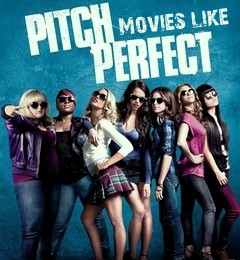 Movies Like Pitch Perfect, Pitch Perfect movie, Pitch Perfect poster
