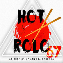 Baixar Hot Rolo - Atitude 67 Part. Amanda Coronha Mp3