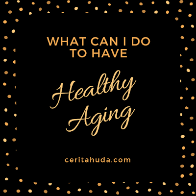 What can i do to have healthy aging?