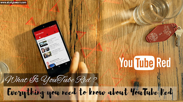 What Is YouTube Red ? Everything you need to know about YouTube Red